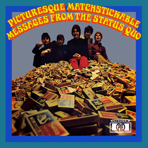 <i>Picturesque Matchstickable Messages from the Status Quo</i> 1968 studio album by Status Quo