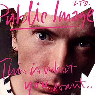 <i>This Is What You Want... This Is What You Get</i> album by Public Image Ltd