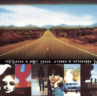 <i>Stoned & Dethroned</i> 1994 studio album by The Jesus and Mary Chain