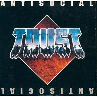 Antisocial (song) most famous song from the French hard-rock band Trust
