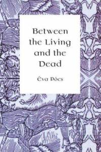 <i>Between the Living and the Dead</i> book by Éva Pócs