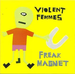 <i>Freak Magnet</i> album by Violent Femmes