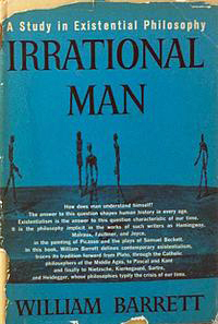 <i>Irrational Man</i> 1958 book by William Barrett