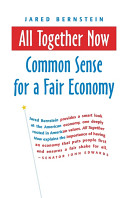 Jared Bernstein - All Together Now Common Sense for a Fair Economy.jpeg