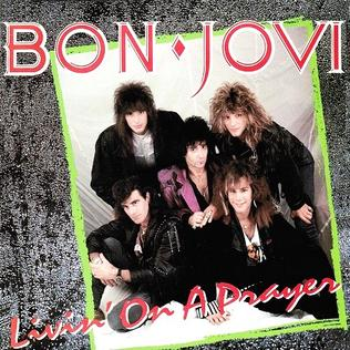 Livin on a Prayer 1986 single by Bon Jovi