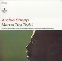 <i>Mama Too Tight</i> 1967 studio album by Archie Shepp