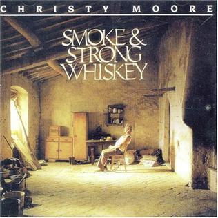 <i>Smoke & Strong Whiskey</i> 1991 studio album by Christy Moore