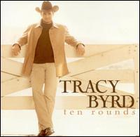 <i>Ten Rounds</i> (Tracy Byrd album) 2001 studio album by Tracy Byrd