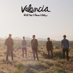 <i>We All Need a Reason to Believe</i> 2008 studio album by Valencia
