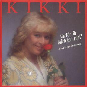 Varför är kärleken röd? (song) 1983 Kikki Danielsson song