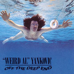 "<i>Off the Deep End</i> 1992 studio album by ""Weird Al"" Yankovic"