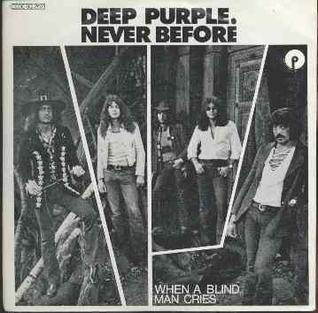 When a Blind Man Cries Song by Deep Purple released in 1972