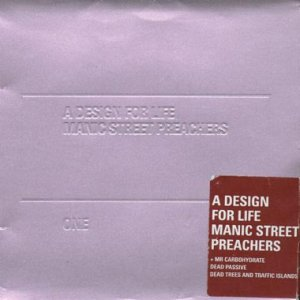 A Design for Life 1996 single by Manic Street Preachers
