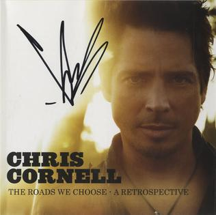 <i>The Roads We Choose – A Retrospective</i> 2007 compilation album by Chris Cornell