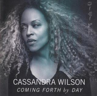 <i>Coming Forth by Day</i> (album) 2015 studio album by Cassandra Wilson