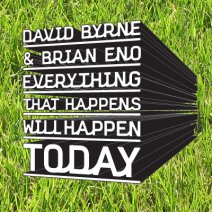 "A field of grass with the words ""DAVID BYRNE / & BRIAN ENO / EVERYTHING / THAT HAPPENS / WILL HAPPEN / TODAY"" written on top in a 3-D stylized font with a white face and black background."