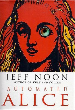 Jeff Noon - Automated Alice.jpeg