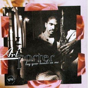 <i>Lay Your Hands on Me</i> (album) 1996 studio album by Art Porter