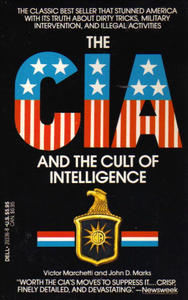 <i>The CIA and the Cult of Intelligence</i> non-fiction political book written by Victor Marchetti