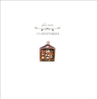 <i>The Mysteries</i> (album) 2013 studio album by John Zorn