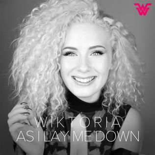 As I Lay Me Down (Wiktoria song) 2017 Wiktoria Johansson song