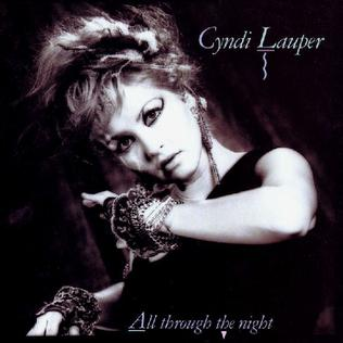 All Through the Night (Cyndi Lauper song) 1984 single by Cyndi Lauper