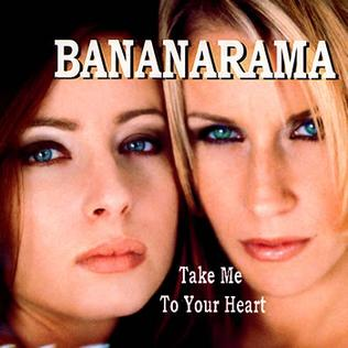 Take Me to Your Heart (Bananarama song) 1996 single by Bananarama