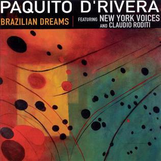 <i>Brazilian Dreams</i> 2002 live album by Paquito DRivera featuring New York Voices and Claudio Roditi