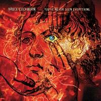 <i>Youve Never Seen Everything</i> 2003 studio album by Bruce Cockburn