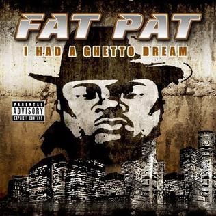 <i>I Had a Ghetto Dream</i> 2008 studio album by Fat Pat
