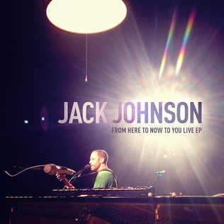<i>From Here to Now to You Live</i> 2014 live album (EP) by Jack Johnson