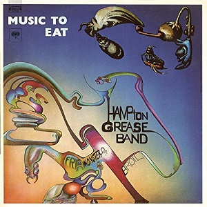 Hampton Grease Band album cover Music to Eat.jpg
