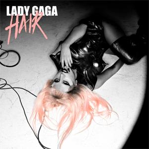 Hair (Lady Gaga song) 2011 promotional single by Lady Gaga