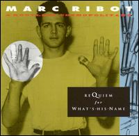 <i>Requiem for Whats His Name</i> 1992 studio album by Marc Ribot