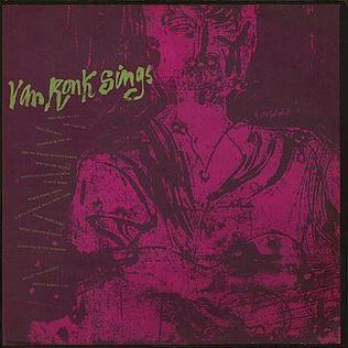 <i>Van Ronk Sings</i> 1961 studio album by Dave Van Ronk