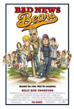 The baseball movie THE BAD NEWS BEARS?