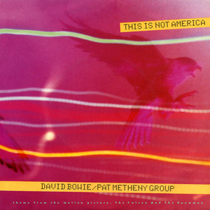 This Is Not America Song by David Bowie