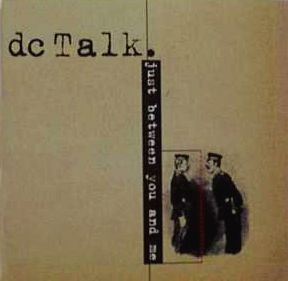 Between You and Me 1996 single by DC Talk