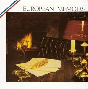 <i>European Memoirs</i> album by Toshiko Akiyoshi – Lew Tabackin Big Band