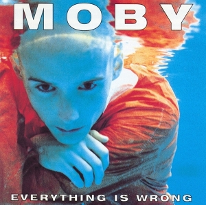 Moby Everything Is Wrong album cover
