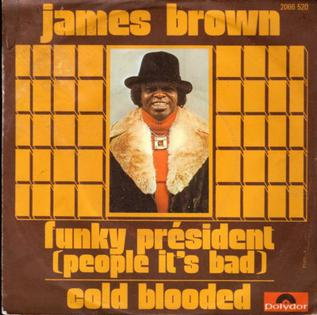 Funky President (People Its Bad) single by James Brown