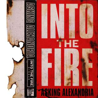 Into the Fire (Asking Alexandria song) Asking Alexandria song