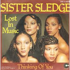 Lost in Music song performed by Sister Sledge