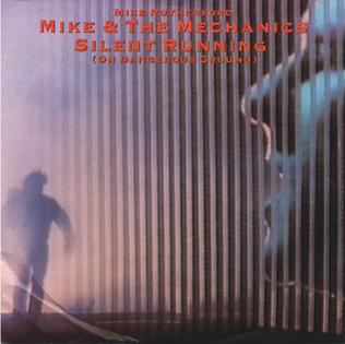 Silent Running (On Dangerous Ground) 1985 single by Mike + The Mechanics