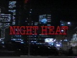 <i>Night Heat</i>