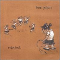 <i>Rejected</i> (EP) extended play by Ben Jelen