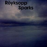 Sparks (Röyksopp song) single from the Norwegian duo Röyksopp