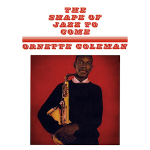 <i>The Shape of Jazz to Come</i> 1959 studio album by Ornette Coleman