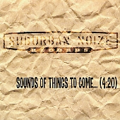 <i>Suburban Noize Presents: Sounds of Things to Come</i> album by Suburban Noize Records