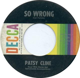 So Wrong 1962 single by Patsy Cline